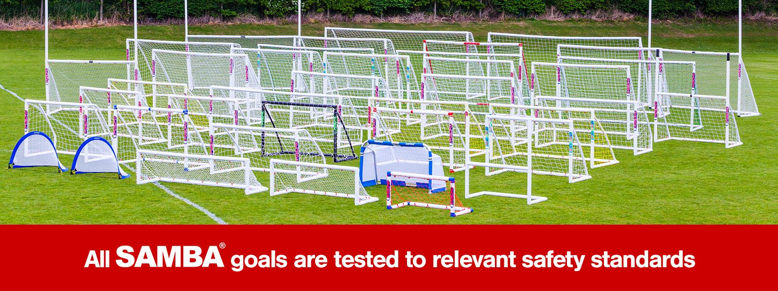 All Samba Goals are tested to relevent safety standards